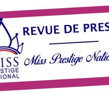 Revue de presse - Miss Prestige National